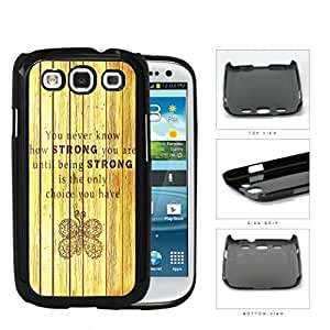 Being STRONG Quote With Butterfly Imprintl Hard Plastic Snap On Cell Phone Case Samsung Galaxy S3 SIII I9300