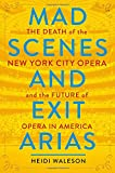 #3: Mad Scenes and Exit Arias: The Death of the New York City Opera and the Future of Opera in America