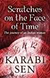 Scratches on the Face of Time, Karabi Sen, 1451237162