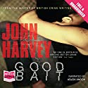 Good Bait Audiobook by John Harvey Narrated by Adjoa Andoh