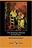The Amazing Interlude, Mary Roberts Rinehart, 1406562637