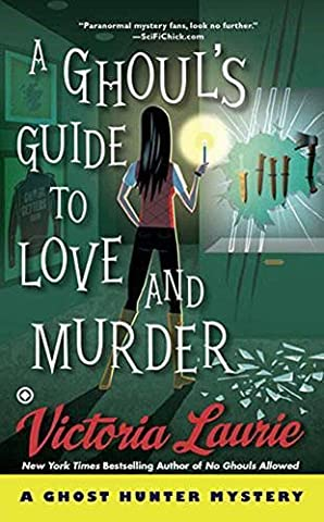 A Ghoul's Guide to Love and Murder (Ghost Hunter Mystery) (Guide To Murder)