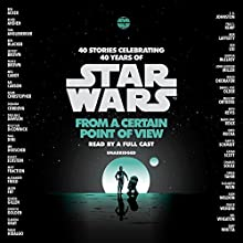 From a Certain Point of View (Star Wars) Audiobook by Renée Ahdieh, Meg Cabot, John Jackson Miller, Nnedi Okorafor, Sabaa Tahir Narrated by Jonathan Davis, Ashley Eckstein, Janina Gavankar, Jon Hamm, Neil Patrick Harris, January LaVoy