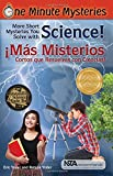 img - for One Minute Mysteries - Misterios de Un Minuto: Short Mysteries You Solve With Science! -  M s misterios cortos que resuelves con ciencias! book / textbook / text book