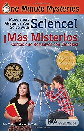 One Minute Mysteries - Misterios de Un Minuto: Short Mysteries You Solve With Science! - Ms misterios cortos que resuelves con ciencias!