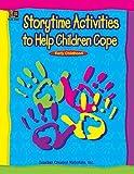 Storytime Activities to Help Children Cope, Teacher Created Materials Staff and Grace Jasmine, 1576900819