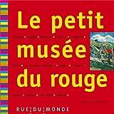 """Afficher """"Le petit musée du rouge"""""""