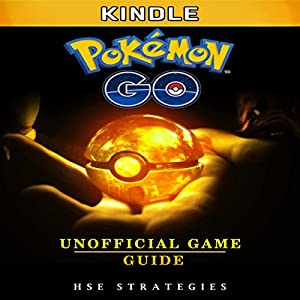 Pokemon Go Kindle Unofficial Game Guide Audiobook