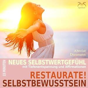 Restaurate! Selbstbewusstsein Hörbuch