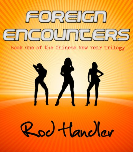Nike Rod - Foreign Encounters (Nike's Chinese New Year Book 1)