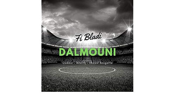 MUSIC DALMOUNI BLADI TÉLÉCHARGER F