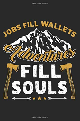 Jobs fill wallets adventures fill souls: Camping Notizbuch 6x9 liniert