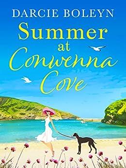 Summer at Conwenna Cove: A heart-warming, feel-good holiday romance set in Cornwall by [Boleyn, Darcie]