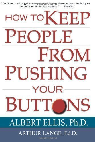 How To Keep People From Pushing Your Buttons Reprint Edition by Ellis, Albert published by Kensington Publishing Corp. (1995) (People Button)