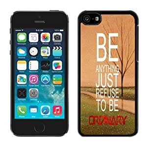 TPU Phone Case for Iphone 5c Refuse to Be Ordinary Inspirational Hipster Quote Soft Silicone Cell Phone Black Cover by supermalls