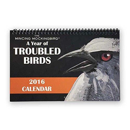 The Mincing Mockingbird 2016 Troubled Birds Calendar by Matt Adrian (June 17,2015)