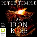 An Iron Rose Audiobook by Peter Temple Narrated by Marco Chiappi