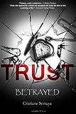 Trust: Betrayed, Cristiane Serruya, 1482586479