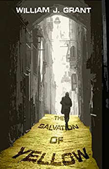 The Salvation of Yellow (NSR: The Silence Book 1) by [Grant, William J.]