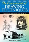 img - for The Fundamentals of Drawing Techniques: A Practical Course for Artists. Barrington Barber book / textbook / text book