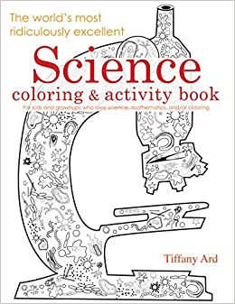 science coloring and activity book the worlds most ridiculously excellent series tiffany ard 9780983804109 amazoncom books - Coloring And Activity Books