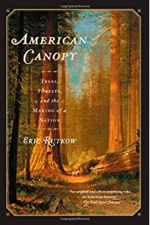 A forest journey the story of wood and civilization john perlin american canopy trees forests and the making of a nation fandeluxe Choice Image