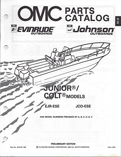 OMC Parts Catalog Evinrude Johnson Outboards Junior / Colt Models EJR-ESE, JCO-ESE And Model Numbers Preceded by A, B, C, H, S, V - P/N (Johnson Omc Outboard Part Catalog)