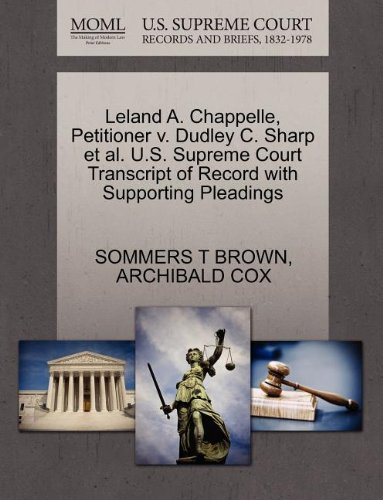 Leland A. Chappelle, Petitioner v. Dudley C. Sharp et al. U.S. Supreme Court Transcript of Record with Supporting Pleadings