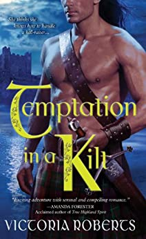 Temptation in a Kilt (Bad Boys of the Highlands Book 1) by [Roberts, Victoria]