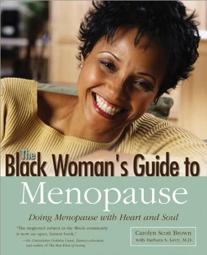 Black Woman's Guide to Menopause: Doing Menopause with Heart and Soul