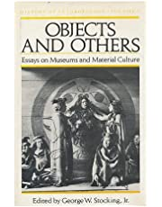 Objects and Others: Essays on Museums and Material Culture