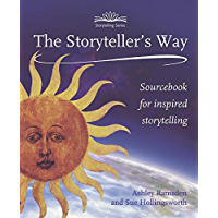 Storytellers Way: Sourcebook for Inspired Storytelling (English Edition)