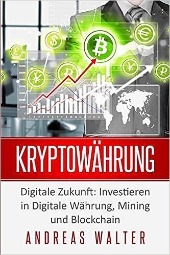 kryptowährung investieren zukunft zukunft der investition in bitcoin