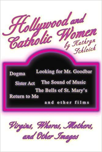 Read online Hollywood and Catholic Women: Virgins, Whores, Mothers, And Other Images PDF, azw (Kindle)
