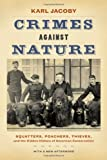 Crimes Against Nature, Karl Jacoby, 0520282299