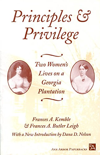 Principles and Privilege: Two Women's Lives on a Georgia Plantation