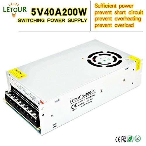 - LETOUR 5V Power Supply 40A AC 110V/220V Converter DC 5Volt 200Watts Adapter LED Power Supply for LED Lighting,LED Strip,CCTV (5V 40A)