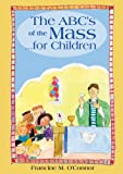 img - for The ABC's of the Mass: For Children with Cassette(s) book / textbook / text book