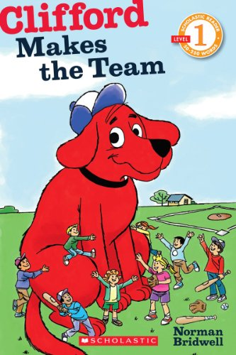 (Scholastic Reader Level 1: Clifford Makes the Team)