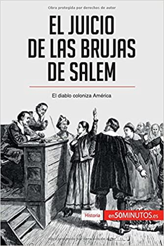 El juicio de las brujas de Salem: El Diablo Coloniza América (Spanish Edition): 50Minutos.Es: 9782806293169: Amazon.com: Books