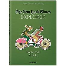The New York Times Explorer :  Route, Rail & Piste