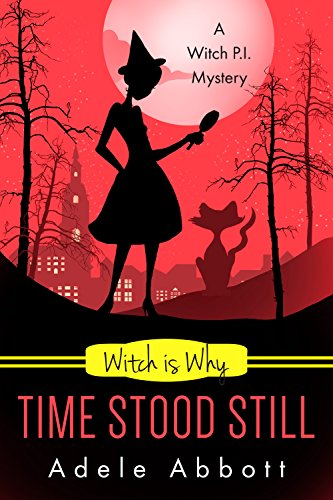 Witch Is Why Time Stood Still (A Witch P.I. Mystery Book 13) (Who Number 13 Is)