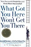 What Got You Here Won't Get You There: How