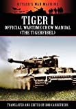 Tiger I - Official Wartime Crew Manual, Bob Carruthers, 1908538058