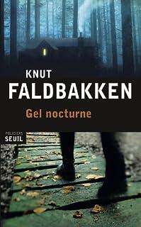 Gel nocturne : roman, Faldbakken, Knut
