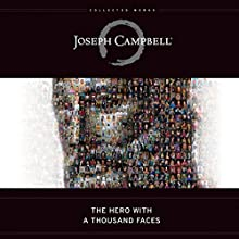 The Hero with a Thousand Faces | Livre audio Auteur(s) : Joseph Campbell Narrateur(s) : Arthur Morey, John Lee, Susan Denaker