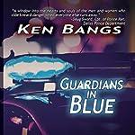 Guardians in Blue | Ken Bangs