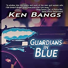 Guardians in Blue Audiobook by Ken Bangs Narrated by Sean Lenhart