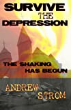 SURVIVE THE DEPRESSION - The Shaking has Begun