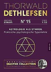 Astrologie als Symbol - Praktische psychologische Typenlehre: Vortrag 15